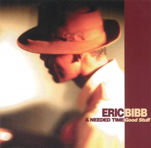 BIBB, ERIC & NEEDED TIME - GOOD STUFF