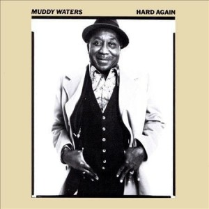 WATERS, MUDDY - HARD AGAIN