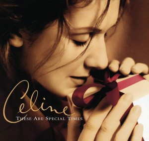 DION, CELINE - THESE ARE SPECIAL TIMES