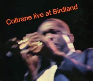 COLTRANE, JOHN - LIVE AT BIRDLAND