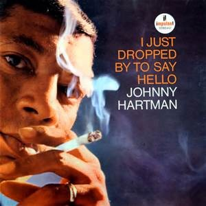 HARTMAN, JOHNNY - I JUST DROPPED BY TO SAY HELLO LP