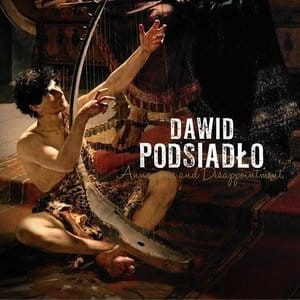 PODSIADLO, DAWID - ANNOYANCE AND DISAPPOINTMENT