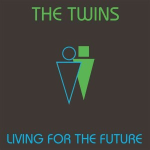 TWINS, THE - LIVING FOR THE FUTURE