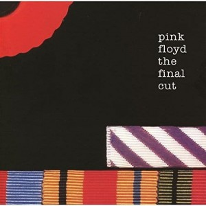 PINK FLOYD - FINAL CUT (2011 REMASTERED)