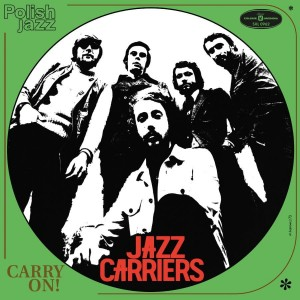 JAZZ CARRIERS - CARRY ON ! (POLISH JAZZ)