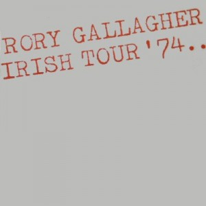 GALLAGHER, RORY - IRISH TOUR '74 (REMASTERED) 2LP