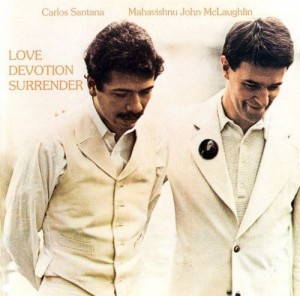 SANTANA CARLOS & MAHAVISHNU - LOVE DEVOTION SURRENDER
