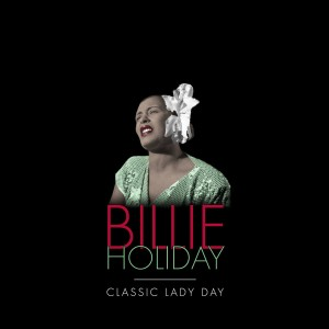 HOLIDAY, BILLIE - CLASSIC LADY DAY (5LP)