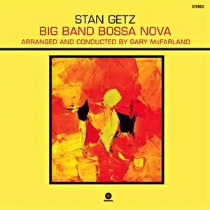 GETZ, STAN - BIG BAND BOSSA NOVA