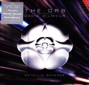 ORB FEATURING DAVID GILMOUR  - METALLIC SPHERES