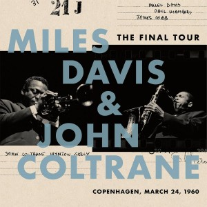DAVIS, MILES & JOHN COLTRANE - THE FINAL TOUR: COPENHAGEN MARCH 24, 1960
