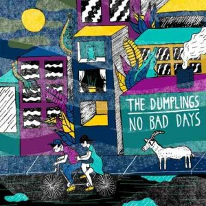 DUMPLINGS, THE - NO BAD DAYS