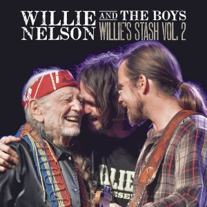 NELSON, WILLIE - WILLIE AND THE BOYS: WILLIE'S STASH VOL. 2