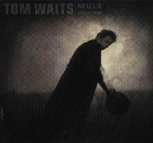 WAITS, TOM - MULE VARIATIONS REMASTERED