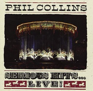 COLLINS, PHIL - SERIOUS HITS...LIVE!