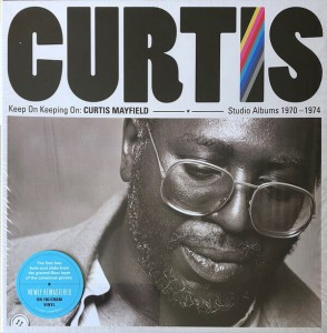 MAYFIELD, CURTIS - KEEP ON KEEPING ON: CURTIS MAYFIELD STUDIO ALBUMS 1970-1974