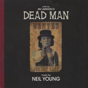 SOUNDTRACK - DEAD MAN (NEIL YOUNG)