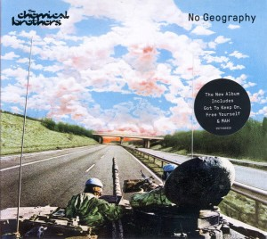 CHEMICAL BROTHERS, THE - NO GEOGRAPHY LTD.