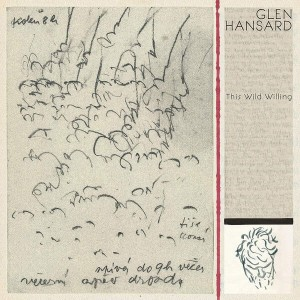 HANSARD, GLEN - THIS WILD WILLING
