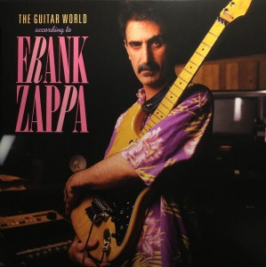 ZAPPA, FRANK - THE GUITAR WORLD ACCORDING TO FRANK ZAPPA (RSD)
