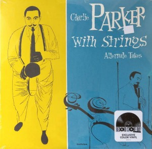 PARKER, CHARLIE - CHARLIE PARKER WITH STRINGS: ALTERNATE TAKE (RSD)