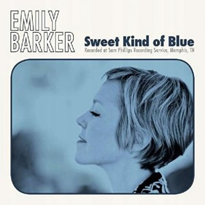 BARKER, EMILY - SWEET KIND OF BLUE
