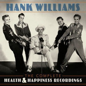 WILLIAMS, HANK - THE COMPLETE HEALTH & HAPPINESS SHOWS