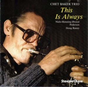 BAKER, CHET - THIS IS ALWAYS