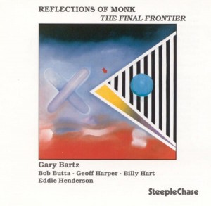 BARTZ, GARY - REFLECTIONS OF MONK - THE FINAL FRONTIER