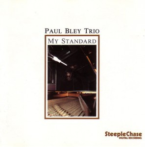 BLEY, PAUL - MY STANDARD