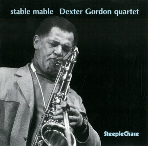 GORDON, DEXTER - STABLE MABLE