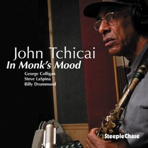TCHICAI, JOHN - IN MONK'S MOOD