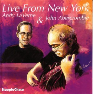 ABERCROMBIE, JOHN & ANDY LAVERNE - LIVE FROM NEW YORK