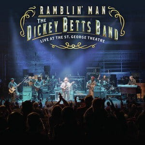 BETTS, DICKEY - RAMBLIN' MAN LIVE AT THE ST. GEORGE THEATRE
