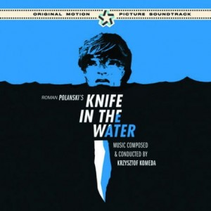 KOMEDA, KRZYSZTOF - KNIFE IN THE WATER