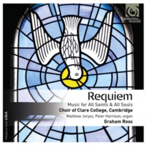 ROSS, GRAHAM/CHOIR OF CLARE COLLEGE, CAMBRIDGE - REQUIEM