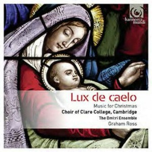 ROSS, GRAHAM/CHOIR OF CLARE COLLEGE, CAMBRIDGE - LUX DE CAELO