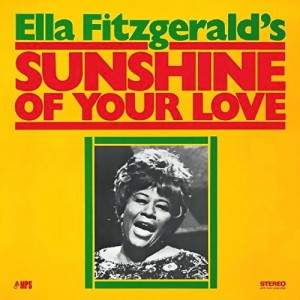 FITZGERALD, ELLA - SUNSHINE OF YOUR LOVE