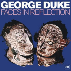 DUKE, GEORGE - FACES IN REFLECTION