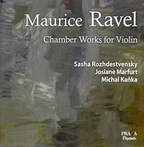 ROZHDESTVENSKY, SASHA - MAURICE RAVEL CHAMBER WORKS FOR VIOLIN