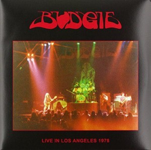 BUDGIE - LIVE IN LOS ANGELES 1978