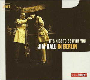 HALL, JIM - IT'S NICE TO BE WITH YOU