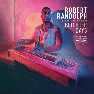 ROBERT RANDOLPH & THE FAMILY BAND - BRIGHTER DAYS
