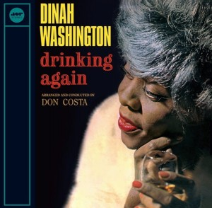 WASHINGTON, DINAH - DRINKING AGAIN