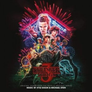 SOUNDTRACK - STRANGER THINGS 3 (KYLE DIXON AND MICHAEL STEIN)