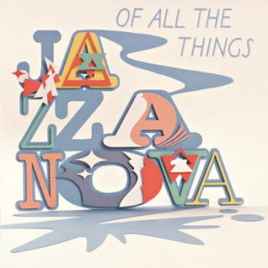 JAZZANOVA - OF ALL THE THINGS (DELUXE EDITION)