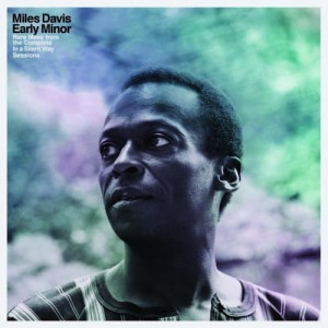 DAVIS, MILES - EARLY MINOR: RARE MILES FROM THE COMPLETE IN SILENT WAY SESSIONS (RSD)