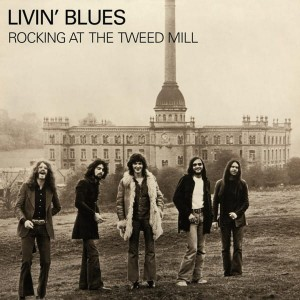 LIVIN' BLUES - ROCKING AT THE TWEED MILL