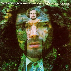MORRISON, VAN - HIS BAND AND THE STREET CHOIR (TURQUISE VINYL)
