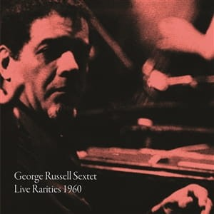 RUSSELL, GEORGE SEXTET - LIVE RARITIES 1960